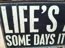 """Black Wooden Box Sign """"Life's a B*tch Some Days it Has Puppies"""" image 3"""