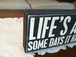 """Black Wooden Box Sign """"Life's a B*tch Some Days it Has Puppies"""" image 2"""