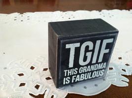 Black Wooden Box Sign TGIF This Grandma is Fabulous image 2