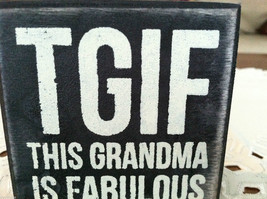 Black Wooden Box Sign TGIF This Grandma is Fabulous image 4