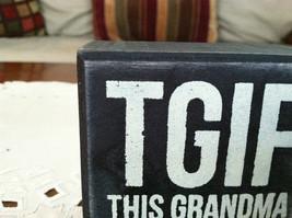 Black Wooden Box Sign TGIF This Grandma is Fabulous image 3