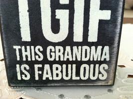 Black Wooden Box Sign TGIF This Grandma is Fabulous image 5