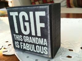Black Wooden Box Sign TGIF This Grandma is Fabulous image 6