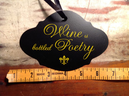 Black sign yellow lettering Wine is bottled poetry vintage shaped ribbon to hang image 3