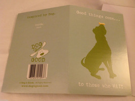 Canine Gift Greeting Card  DOG IS GOOD Good things come to those who wait image 2