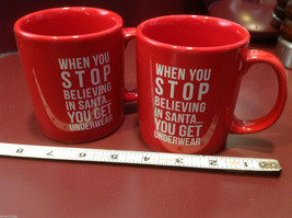 Ceramic Red Coffee Mug When You Stop Believing in Santa You Get Underwear image 3