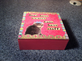 Dogs Have Owners Cats Have Staff Cute Pink Wooden Box with Lid image 4