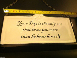 Enameled Sign Dog is only one Who loves you more than he loves himself image 3