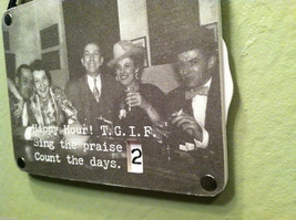 Happy Hour! TGIF Sing the Praise... Countdown Hanging Wall Decor image 4