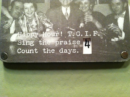 Happy Hour! TGIF Sing the Praise... Countdown Hanging Wall Decor image 3