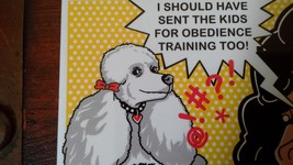 I Should Have Sent the Kids for Obedience Training Too Magnet image 2