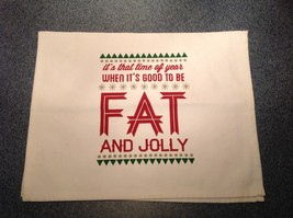 Its That Time of Year When Its Good to be Fat and Jolly Satirical White Towel image 2