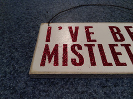 I've Been Mistletoed Wall Red on White Wall Plaque Sign Primitives by Kathy image 2