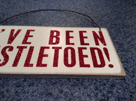 I've Been Mistletoed Wall Red on White Wall Plaque Sign Primitives by Kathy image 3