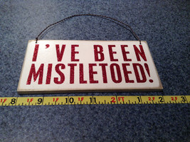I've Been Mistletoed Wall Red on White Wall Plaque Sign Primitives by Kathy image 5