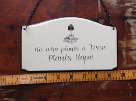 Metal Sign Vintage Look with Wording He Who Plants a Tree Plants Hope image 5