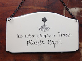 Metal Sign Vintage Look with Wording He Who Plants a Tree Plants Hope image 2