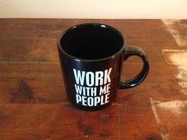 New Black Ceramic Comical Coffee Mug Work With Me People in White Letters image 2