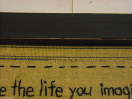 "Primitive Framed Embroidered ""Live the Life You Imagined"" Saying image 4"