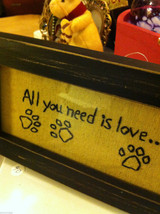 Primitive Embroidered Framed All You Need is Love and a dOG Saying image 2