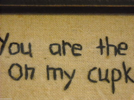 Primitive Embroidered Framed You Are The Icing on My Cupcake Saying image 4