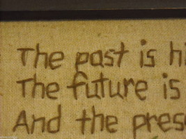 "Primitive Embroidered Framed ""The Past is History"" Saying image 2"