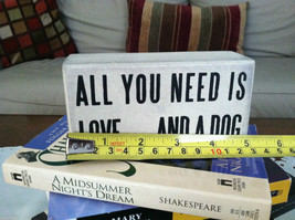 White Wooden Box Sign All You Need Is Love And A Dog image 5