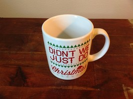 White with Red Letters Ceramic Comical Coffee Mug Didn't We Just Do Christmas image 2