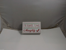 """Wooden Box Christmas Sign """"To Save Time Just Go Ahead and List Me Under Naughty"""" image 4"""