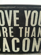 "Wooden Black Box Sign ""I Love You More Than Bacon"" Home Decor image 3"