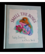 SMELL THE ROSES Finding Simplicity in a Hectic World HARDCOVER BOOK - $2.99