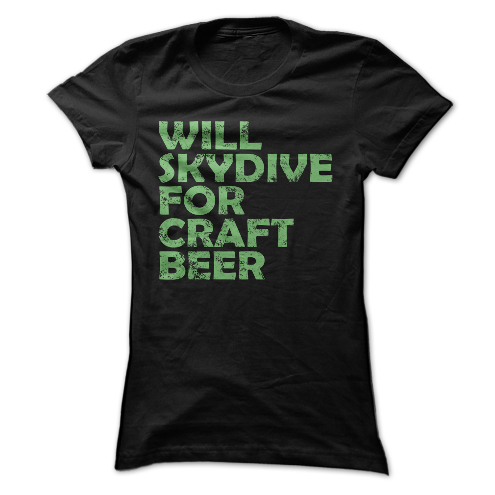 New skydive for craft beer unique funny women t shirt size for Funny craft beer shirts