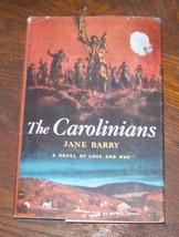 The Carolinians by Jane Barry 1959 HBDJ - $5.00