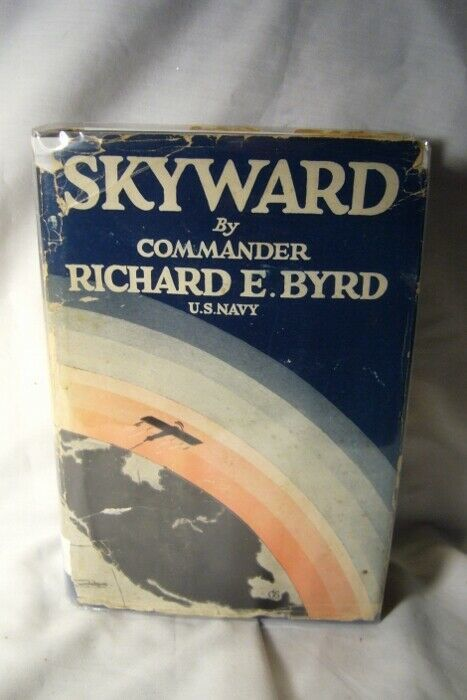 Skyward by Richard E. Byrd U.S.Navy 1928  First