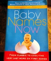 Baby Names Now: From Classic to Cool--The Very Last Word on First Names  - $7.25