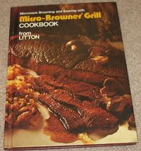 Micro-Browner Grill Cookbook - Litton - 1978 - $7.25