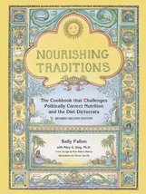 Nourishing Traditions: The Cookbook that Challenges Politically Correct ... - $14.80