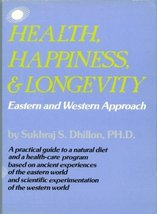 Health, Happiness, and Longevity: Eastern and Western Approach [Apr 01, ... - $34.60