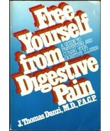 Free Yourself from Digestive Pain: A Guide to Preventing and Curing Your... - $8.86