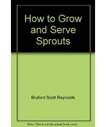 How to Grow and Serve Sprouts [Paperback] [Jan 01, 1970] Bruford Scott R... - $5.89