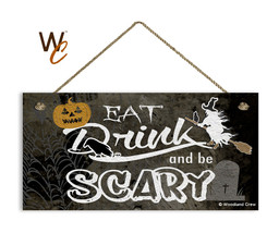 Spooky Halloween Sign, Eat Drink and Be Scary, Holiday Rustic 5x10 Wood ... - $11.39
