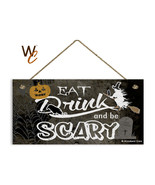 Spooky Halloween Sign, Eat Drink and Be Scary, Holiday Rustic 5x10 Wood ... - $12.87