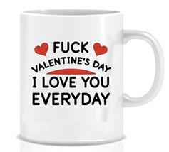 Valentine's Day Mug Funny Coffee Mug Gift for Lovers - I LOVE YOU EVERYD... - $14.12