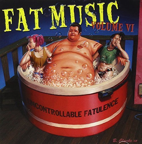 Primary image for Fat Music 6: Uncontrollable Fatulence [Audio CD] VARIOUS ARTISTS