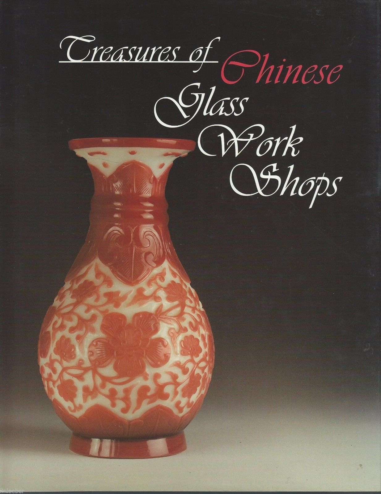 Primary image for Treasures of Chinese Glass Work Shops:Selection of Chinese Qing Dynasty Glass