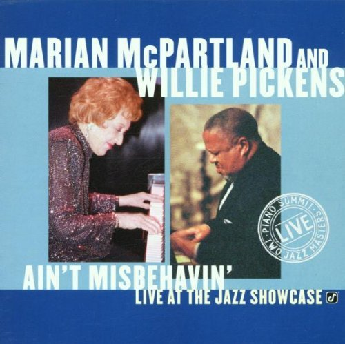 Primary image for Marian McPartland and Willie Pickens: Ain't Misbehavin - Live at the Jazz Sho...