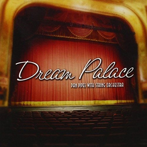 Primary image for Dream Palace [Audio CD] Pan Pipes with String Orchestra and David Arkenstone