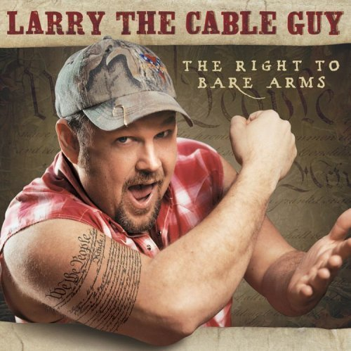 Primary image for Right to Bare Arms [Audio CD] LARRY THE CABLE GUY