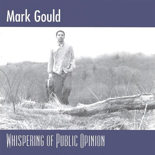 Primary image for Whispering of Public Opinion [Audio CD] Mark Gould