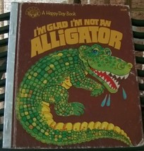 I'm Glad I'm Not An Alligator by Rita Kayser - $10.00